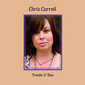 Trouble & Time by Chris Carroll