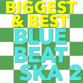 Biggest & Best Blue Beat Ska, Vol. 2 by Various Artists