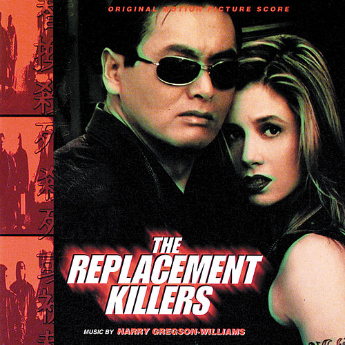 The Replacement Killers by Harry Gregson-Williams