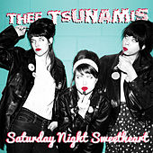 Saturday Night Sweetheart by Thee Tsunamis