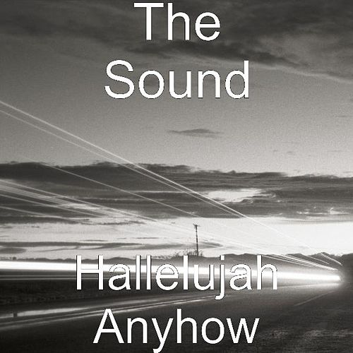 Hallelujah Anyhow by The Sound