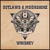 Whiskey by Outlaws