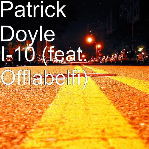 I-10 (feat. Offlabelfi) by Patrick Doyle