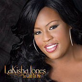 So Glad I'm Me (Deluxe Version) by LaKisha Jones