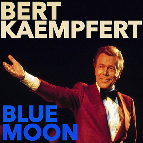 Blue Moon by Bert Kaempfert