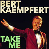 Take Me by Bert Kaempfert