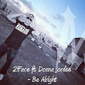 Be Alright (feat. Donna Jordee) by 2Face
