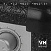 Hot Mess Posse by Amplifier