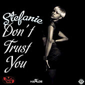Don't Trust You - Single by Stefanie