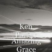 Amazing Grace by Ken Parker