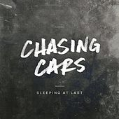 Chasing Cars by Sleeping At Last