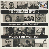 The Temperance Seven + 1 Music for Metro-Land / Music for Monitor - The Temperance Seven by Various Artists