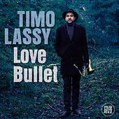 Love Bullet by Timo Lassy