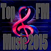 Top FM Music 2015 by Various Artists