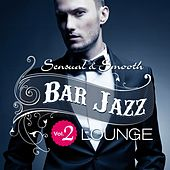 Bar Jazz, Sensual And Smooth Lounge, Vol.2 (Grandiose Anthology of Quality Music) by Various Artists