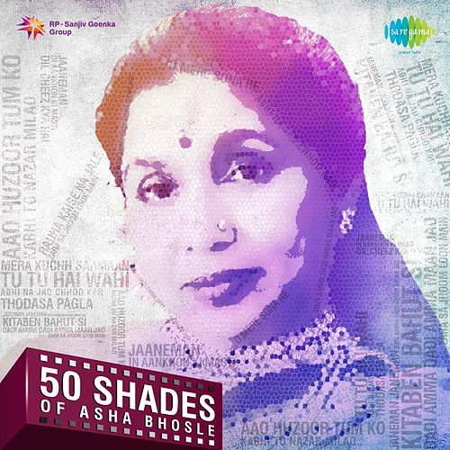 50 Shades of Asha Bhosle by Asha Bhosle