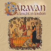 A Knight in London by Caravan