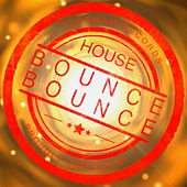 House Bounce Bounce - EP by Various Artists