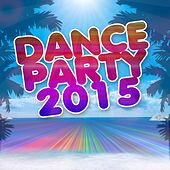 Dance Party 2015 (30 Essential Top Hits for DJ from Ibiza E Formentera Beach) by Various Artists