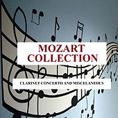 Mozart Collection - Clarinet Concerto and Miscelaneous by Various Artists