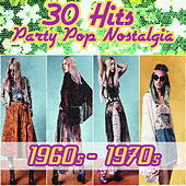 30 Hits - Party Pop Nostalgia 1960s - 1970s von Various Artists