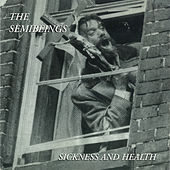 Sickness and Health by The Semibeings