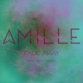 Fade Away (feat. Adam Tensta) - Single by Amille