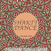 Shakti Dance, Vol. 1 (Combines Yoga & Dance) by Various Artists