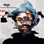 The More Things Stay the Same by Dego