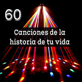 60 Canciones de la Historia de Tu Vida by Various Artists