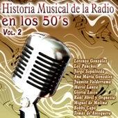 Historia Musical de la Radio en los 50's Vol. 2 by Various Artists