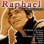 Raphael: Un Mundo Sin Locos by Raphael