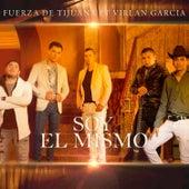 Soy El Mismo (feat. Virlan Garcia) by Fuerza De Tijuana