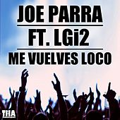 Me vuelves loco by Joe Parra