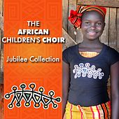 The African Children's Choir: Jubilee Collection by African Children's Choir