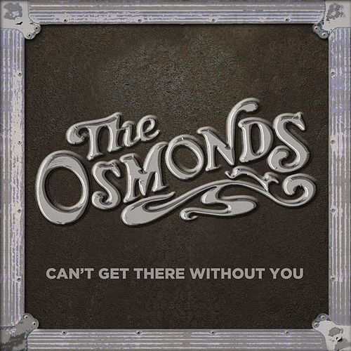 I Can't Get There Without You by The Osmonds