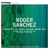 Mixmag Presents Roger Sanchez: Classic Tracks by Various Artists