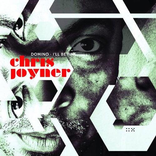 Domino / I'll Be Fine by Chris Joyner