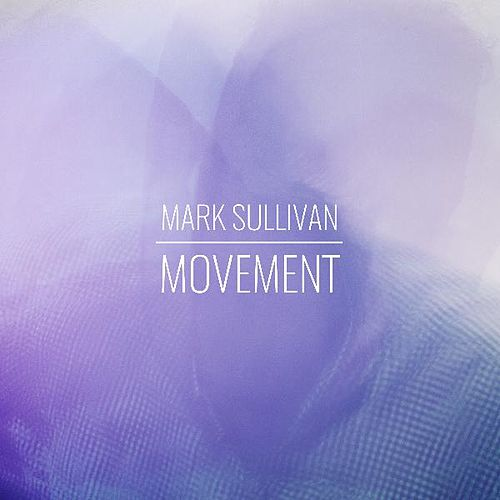 Movement by Mark Sullivan