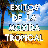 Exitos de la Movida Tropical by Various Artists