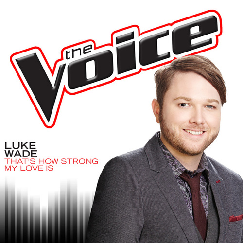 That's How Strong My Love Is by Luke Wade