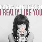 I Really Like You by Carly Rae Jepsen