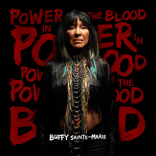 Power In The Blood by Buffy Sainte-Marie