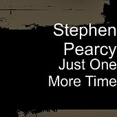 Just One More Time by Stephen Pearcy