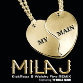 My Main (KickRaux & Walshy Fire Remix) by Mila J
