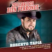 20 Corridos Bien Perrones by Roberto Tapia