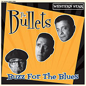 Buzz For The Blues by The Bullets