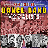 Great British Dance Band Vocalists by Various Artists