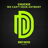 We Can't Hear Anybody out There by Chuckie