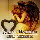Faster Heartbeat with Classics – Emotional Music for Heart, Romantic Moods, Classical Instruments Ambient, Chamber Music by Various Artists
